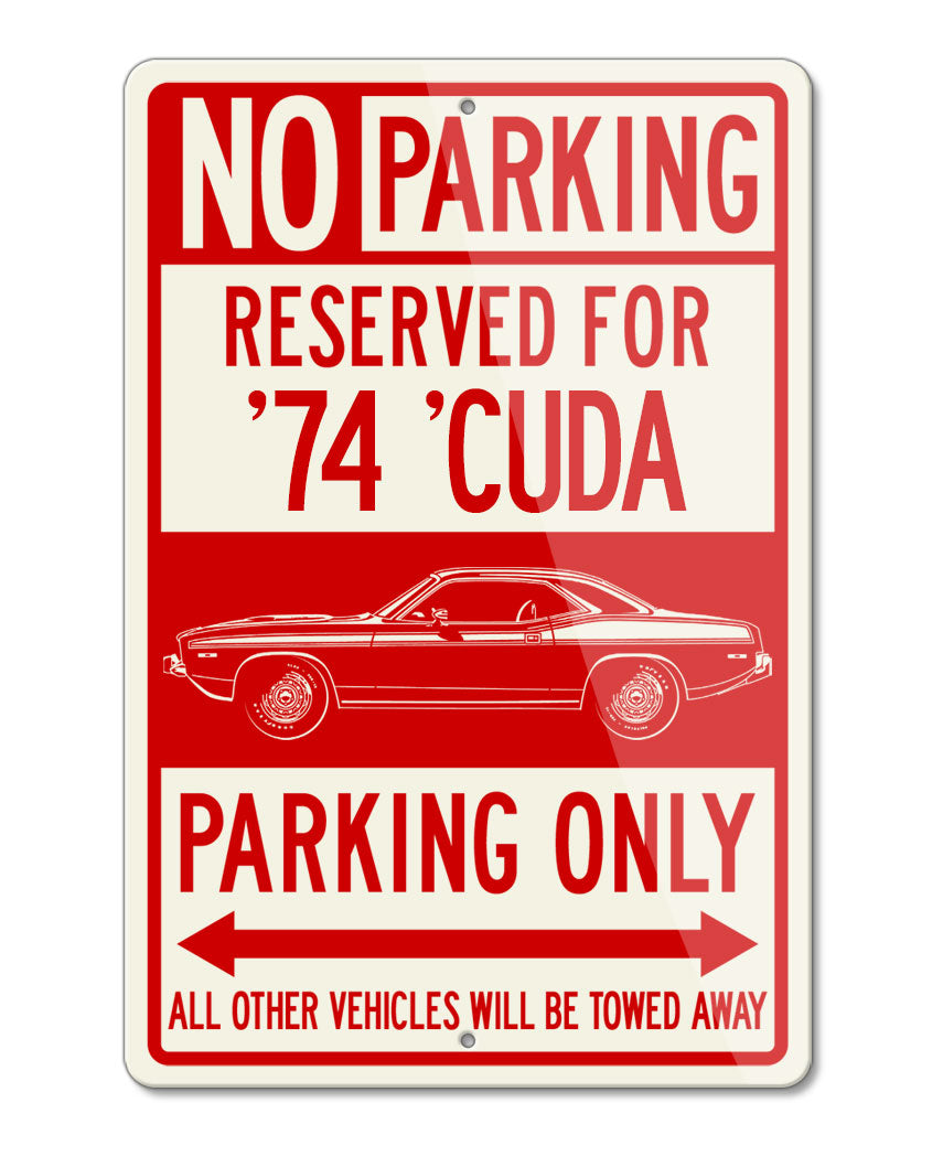 1974 Plymouth Barracuda 'Cuda 340 Coupe Reserved Parking Only Sign