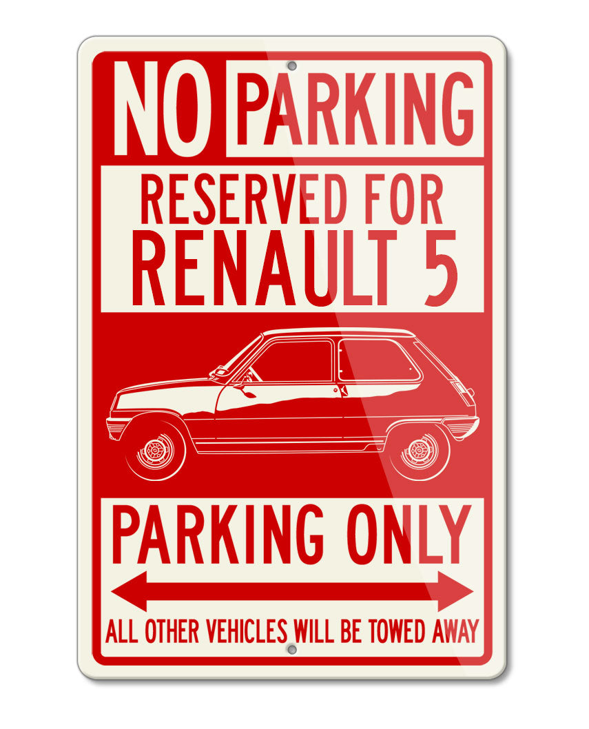 Renault 5 R5 1972 - 1985 Reserved Parking Only Sign