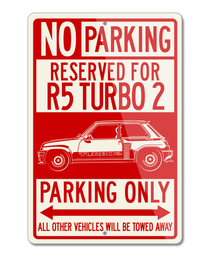 Renault R5 Turbo 2 1980 – 1986 Reserved Parking Only Sign
