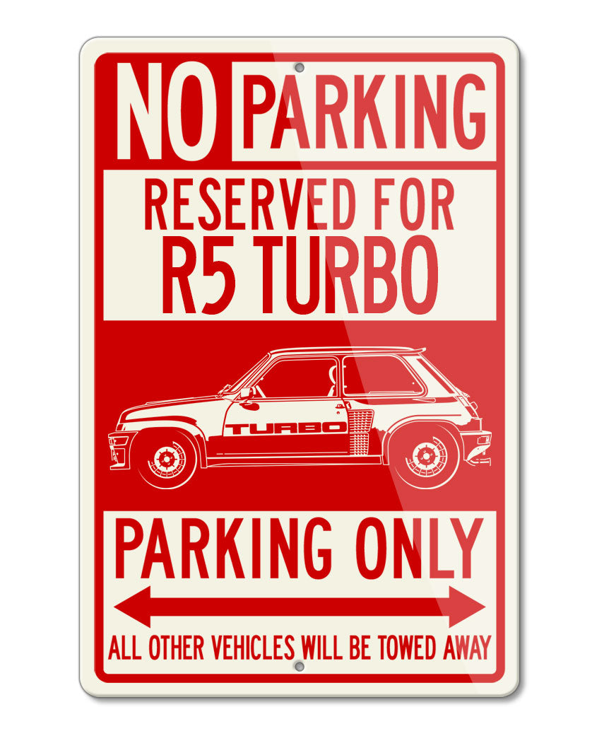 Renault R5 Turbo 1980 – 1986 Reserved Parking Only Sign