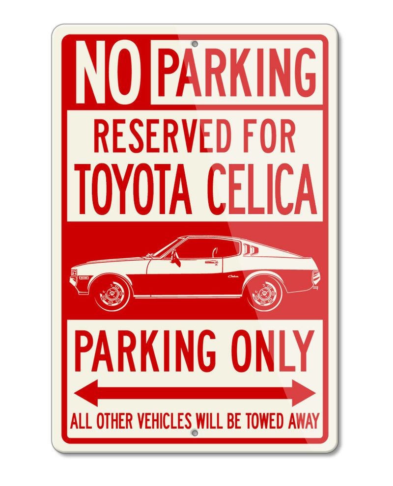 Toyota Celica Liftback 1973 – 1977 Reserved Parking Only Sign