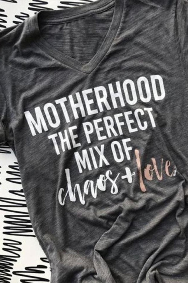 Motherhood The Perfect Mix Of Chaos + Love - Tees