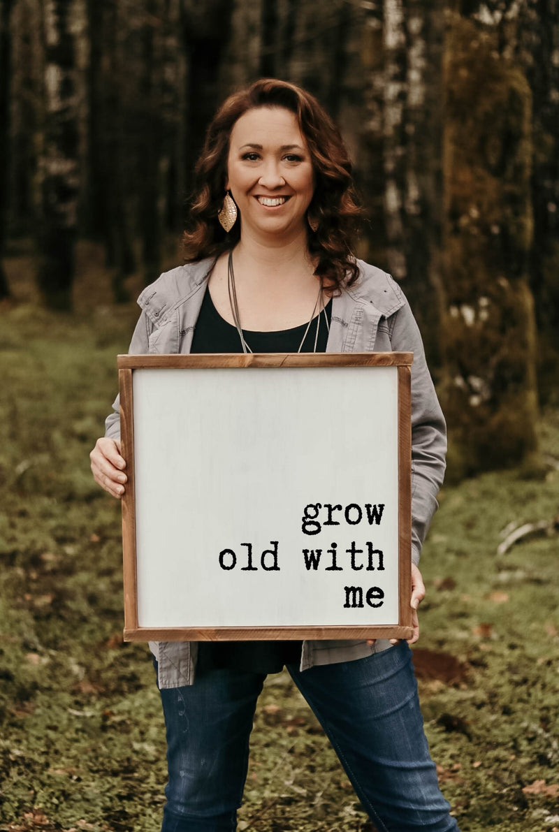 Grow old with me the best is yet to be - Two Sign Set