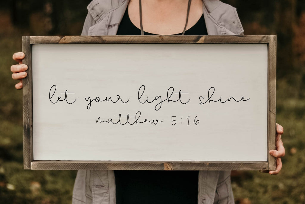 Let your light shine- Mathew 5:16