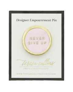 Never Give Up Enamel Pin
