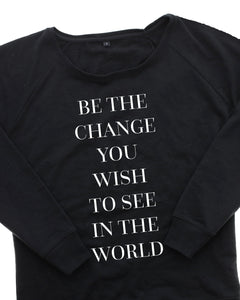 Be the Change Crew Neck Sweatshirt
