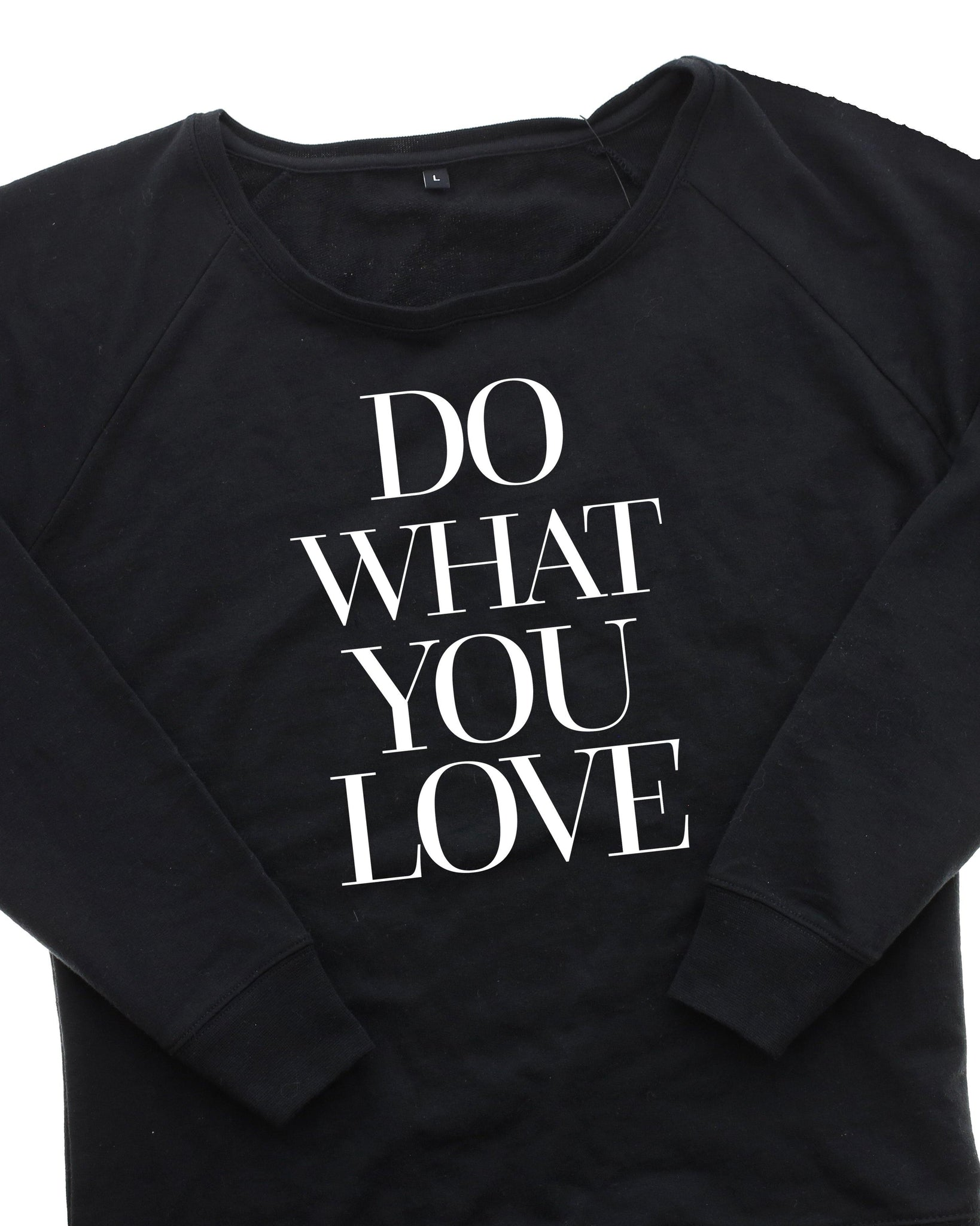 Do What You Love Crew Neck Sweatshirt