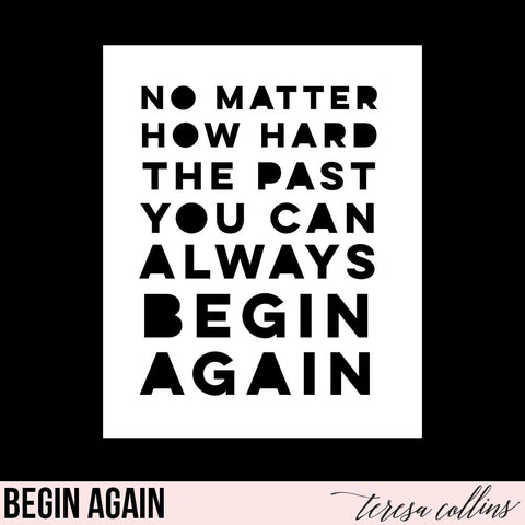 Begin Again - Teresa Collins Studio