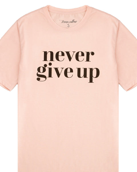 Never Give Up T-Shirt | Pink