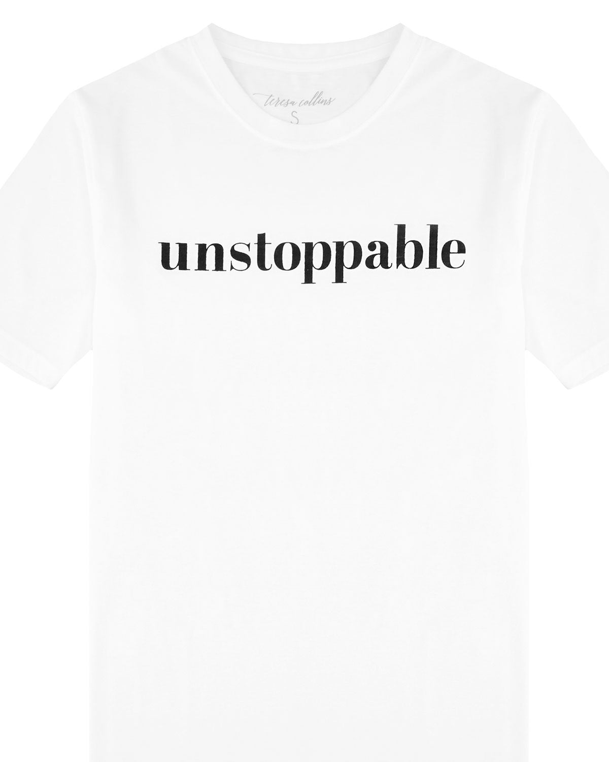 Unstoppable T-Shirt | White - Teresa Collins Studio