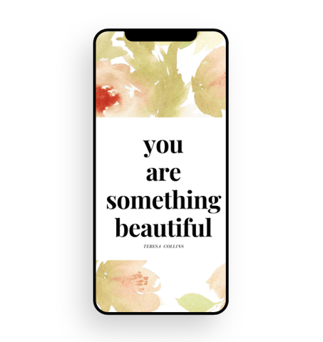 You are Something Beautiful Phone Wallpaper