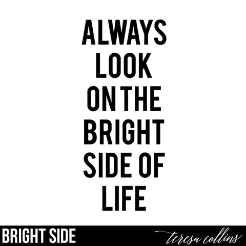 Bright Side of Life - Teresa Collins Studio