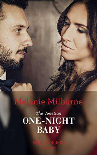 The Venetian One-Night Baby (One Night With Consequences, Book 50)