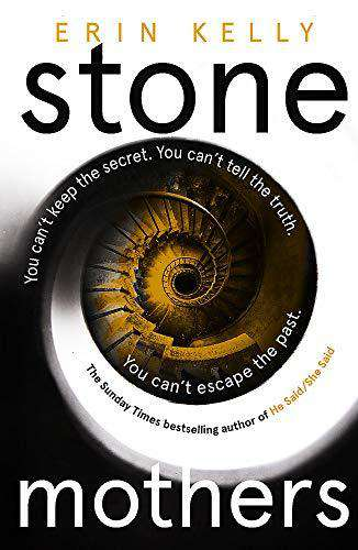 Stone Mothers: the new novel from the bestselling author of He Said/She Said