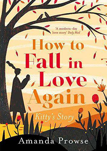 How to Fall in Love Again: Kitty's Story (One Love, Two Stories)