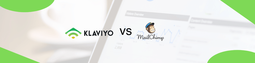 Why use Klaviyo over Mailchimp for eCommerce email marketing