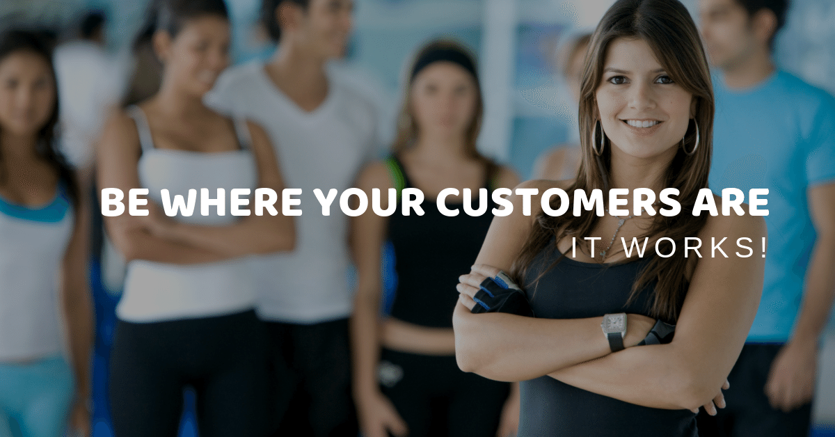 Be where your shoppers and customers already are