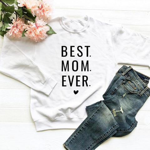 Cute Best Mom Ever Sweatshirt