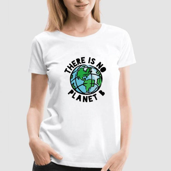 There Is No Planet B Tee Shirt