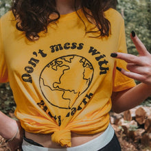 Load image into Gallery viewer, Don't Mess with Mother Earth Women Tee Shirt