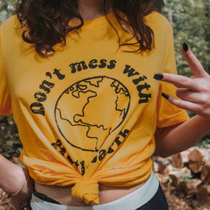 Don't Mess with Mother Earth Women Tee Shirt