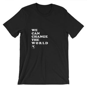 We Can Change The World Women Tee Shirt