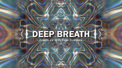 Deep Breath - Expand Your Consciousness