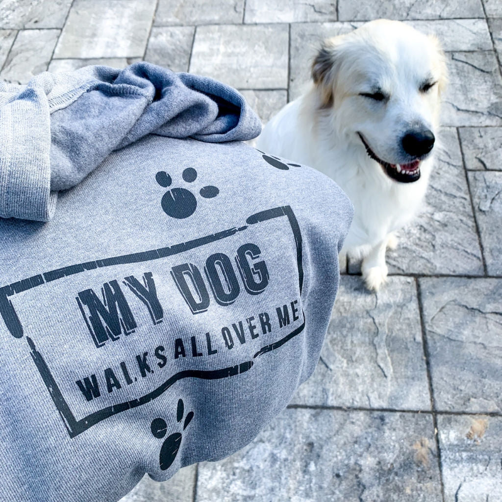 my dog walks all over me ~ super soft HOODIE