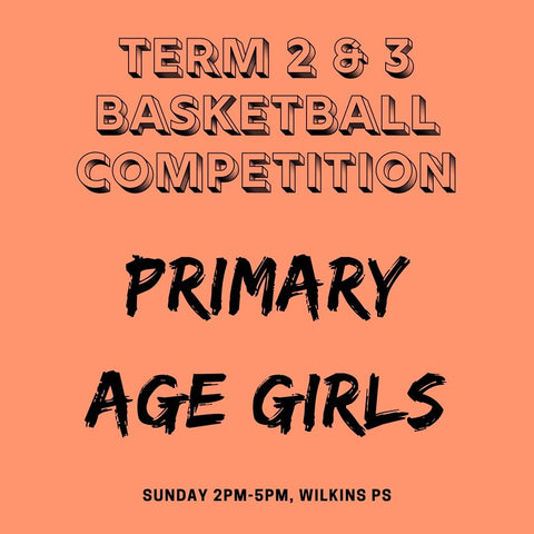 SEASON 2: Term 2 & 3 Girls Development Competition Primary Age - Sunday Wilkins PS