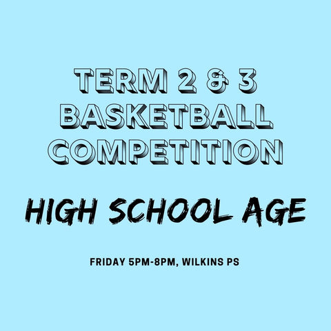 SEASON 2: Term 2 & 3 High School Age Development Competition - Friday Wilkins PS