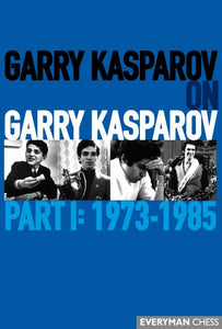 Garry Kasparov on Garry Kasparov, Part 1: 1973-1985 front cover