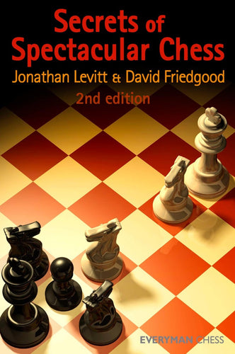 Secrets of Spectacular Chess, 2nd edition