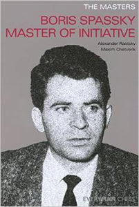 The Masters: Boris Spassky Master of Initiative front cover