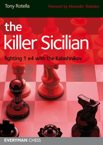 The Killer Sicilian: Fighting 1e4 with the Kalashnikov front cover