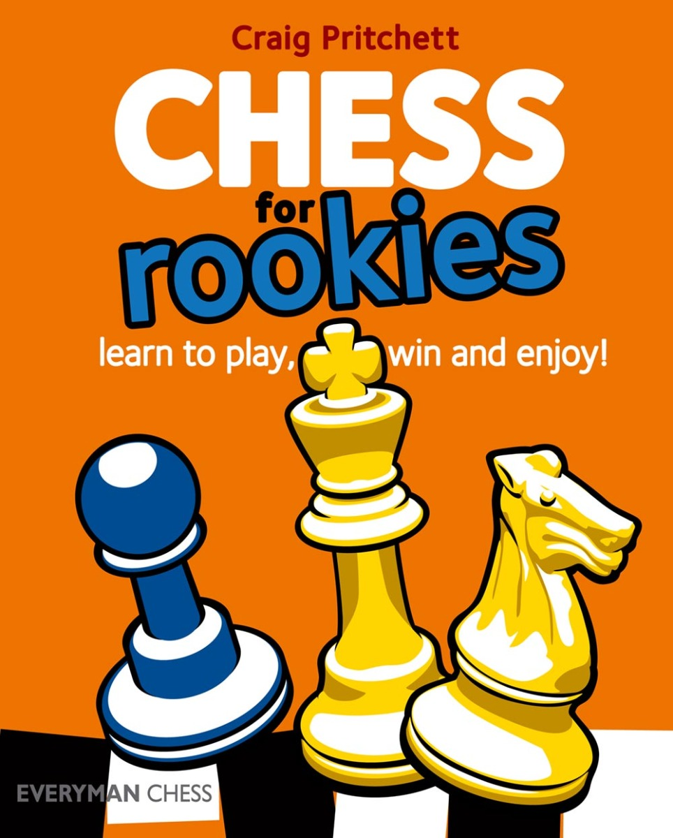 Chess for Rookies : Learn to Play, Win and Enjoy!
