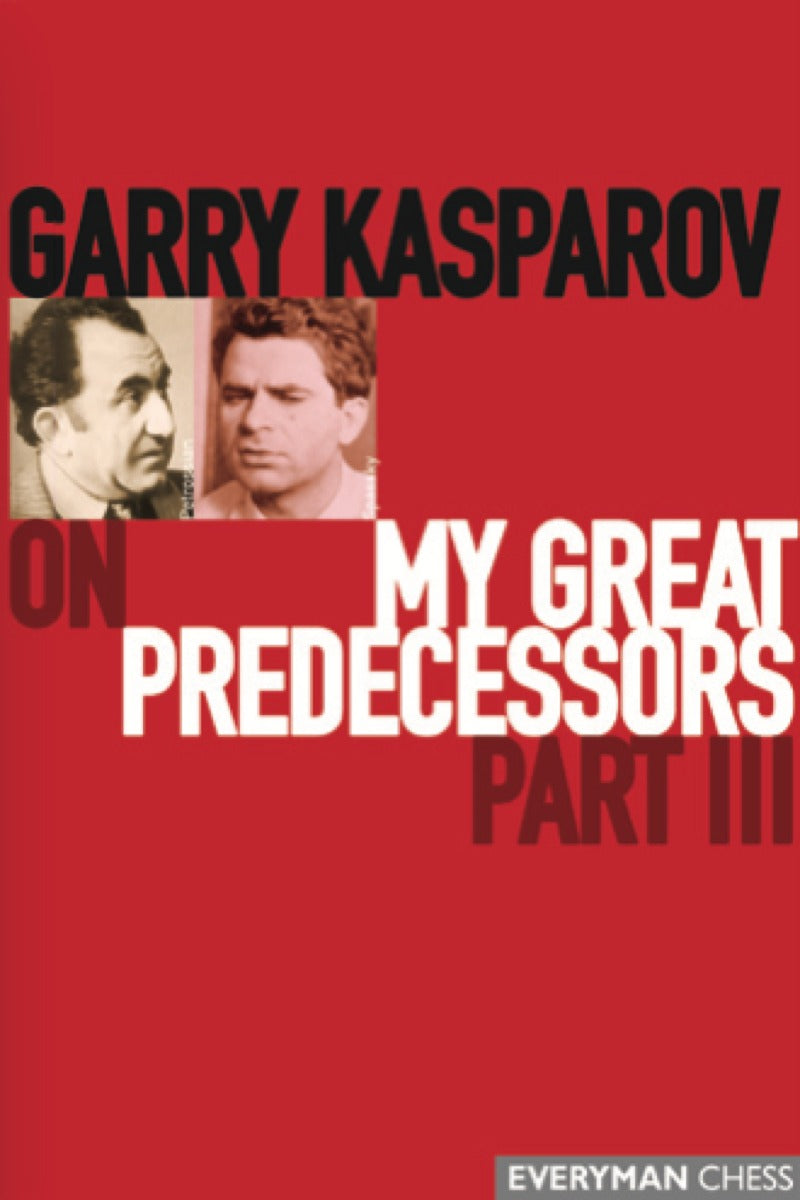 Garry Kasparov on My Great Predecessors part 3 book cover