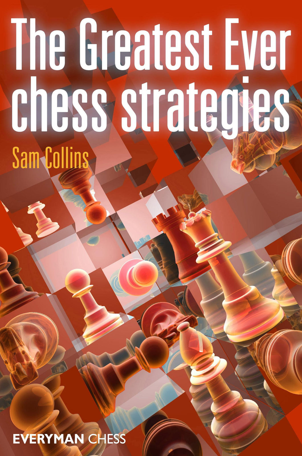 The Greatest Ever Chess Strategies front cover