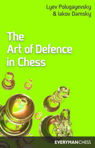 The Art of Defence in Chess front cover