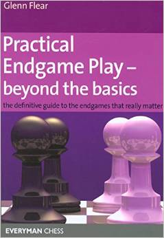Practical Endgame Play - Beyond the Basics: The definitive guide to the endgames that really matter - front cover