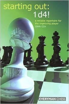 Starting Out: 1 d4!: A reliable repertoire for the improving player