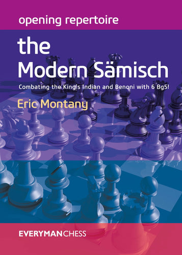 Opening Repertoire: The Modern Sämisch: Combating the King's Indian and Benoni with 6 Bg5!