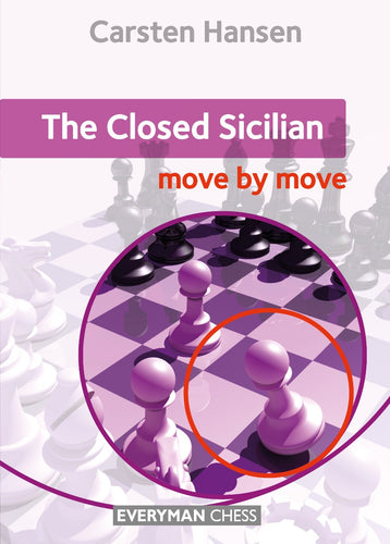 The Closed Sicilian: Move by Move