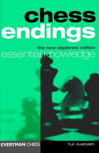 Chess Endings: Essential Knowledge front cover