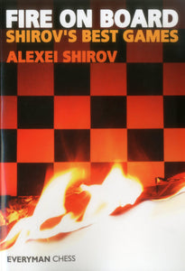 Fire on Board: Shirov's Best Games front cover