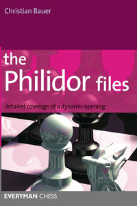 The Philidor Files: Detailed coverage of a dynamic opening