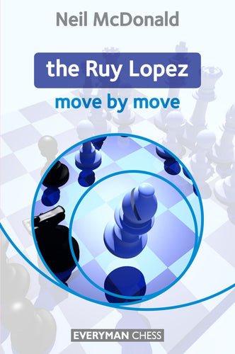 The Ruy Lopez: Move by Move front cover