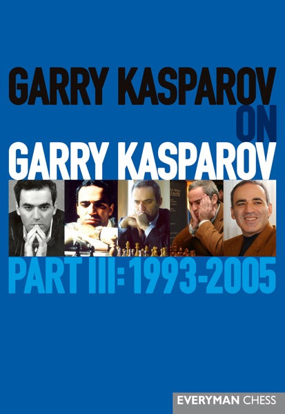 Garry Kasparov on Garry Kasparov, Part III: 1993-2005 front cover