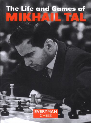 The Life and Games of Mikhail Tal front cover
