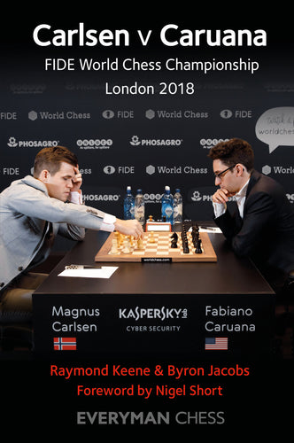 Carlsen v Caruana: FIDE World Chess Championship London 2018: KINDLE/EPUB NOW OUT