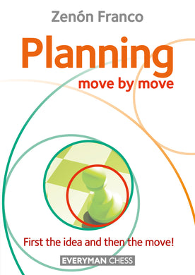 Planning: Move by Move - First the idea and then the move!